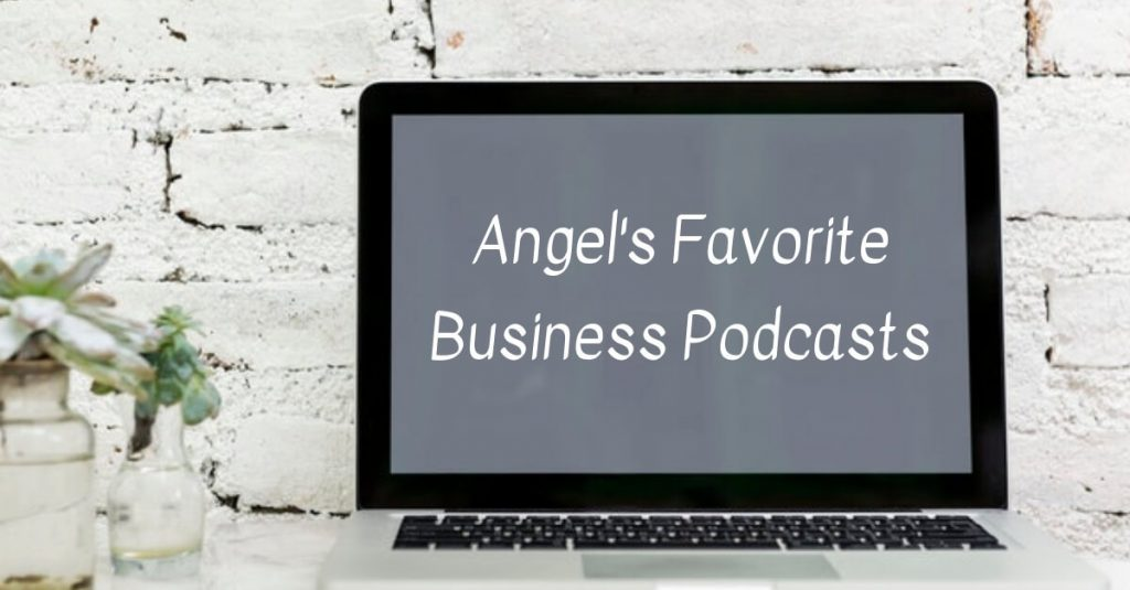Computer-screen-Angels-Favorite-Business-Podcasts